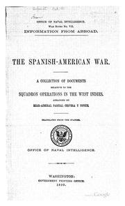 Cover of: The Spanish-American War: A Collection of Documents Relative to the Squadron Operations in the ..