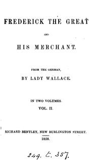 Cover of: Frederick the great and his merchant, from the Germ. [of K. Mundt] by lady Wallace | Luise MГјhlbach