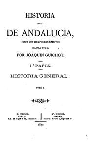 Cover of: Historia general de Andalucia ... hasta 1870