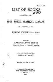 Cover of: List of Books Recommended for a High School Classical Library, by a Committee of the Michigan ... | Michigan schoolmasters