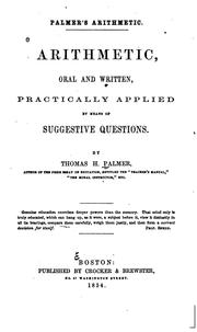 Cover of: Arithmetic, Oral and Written, Practically Applied by Means of Suggestive Questions | Thomas H. Palmer
