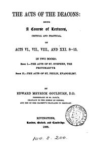 Cover of: The acts of the deacons, a course of lects. on Acts vi., vii., viii., and xxi | Edward Meyrick Goulburn