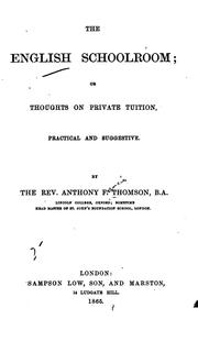 Cover of: The English School Room: Or, Thoughts on Private Tuition, Practical and Suggestive
