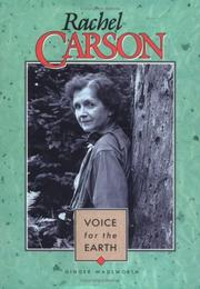Rachel Carson, voice for the earth by Ginger Wadsworth