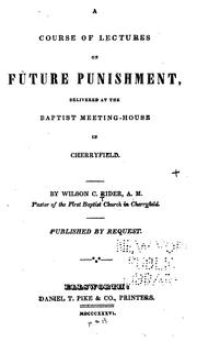 Cover of: A Course of Lectures on Future Punishment: Delivered at the Baptist Meeting-house in Cherryfield