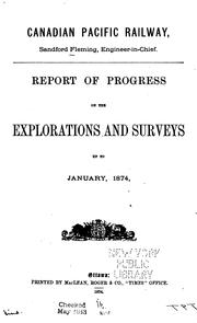 Cover of: Report of Progress on the Explorations and Surveys Up to January, 1874 | Sir Sandford Fleming