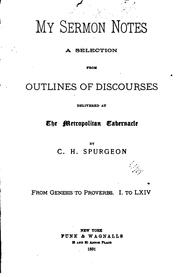 Cover of: My Sermon-notes: A Selection from Outlines of Discourses Delivered at the Metropolitan ..