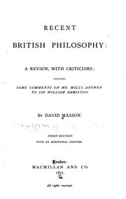 Cover of: Recent British Philosophy: Including Some Comments on Mr. Mill's Answer to Sir William Hamilton