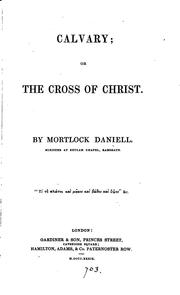 Cover of: Calvary; or, The cross of Christ