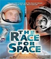 Cover of: The race for space | Betsy Kuhn
