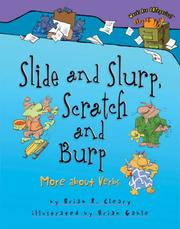 Cover of: Slide And Slurp, Scratch And Burp: More About Verbs (Words Are Categorical)