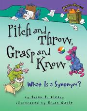 Cover of: Pitch and Throw, Grasp and Know: What Is A Synonym? (Words Are Categorical)