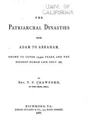 Cover of: The Patriarchal Dynasties from Adam to Abraham: Shown to Cover 10,500 Years ..