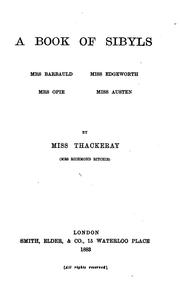 A Book Of Sibyls: Mrs. Barbauld, Miss Edgeworth, Mrs. Opie, Miss Austen by Anne Thackeray Ritchie