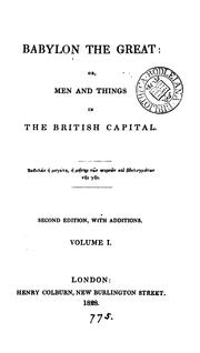 Cover of: Babylon the Great: a dissection and demonstration of men and things in the British capital, by ..