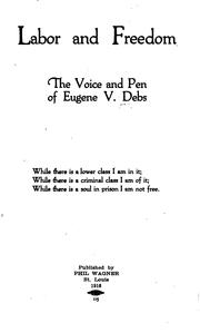 Cover of: Labor and Freedom: The Voice and Pen of Eugene V. Debs