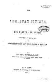 Cover of: The American Citizen: His Rights and Duties, According to the Spirit of the Constitution of the ..