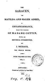 Cover of: The Saracen, or Matilda and Malek Adhel, from the Fr. with an intr. by J. Michaud
