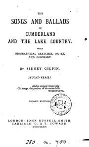 Cover of: The songs and ballads of Cumberland, to which are added dialect and other poems, with notes, ed ..