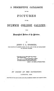 Cover of: Descriptive Catalogue of the Pictures in the Dulwich College Gallery; with Biographical Notices ... | John Charles Lewis Sparkes