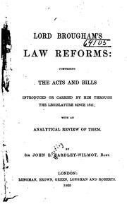 Cover of: Lord Brougham's Law Reforms: Comprising the Acts and Bills Introduced Or Carried by Him Through ..