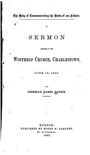 Cover of: The Duty of Commemorating the Deeds of Our Fathers: A Sermon Preached in the Winthrop Church ..