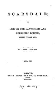 Cover of: Scarsdale; or, Life on the Lancashire and Yorkshire border [by sir J.P. Kay-Shuttleworth]