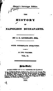 Cover of: The History of Napoleon Bonaparte | John Gibson Lockhart