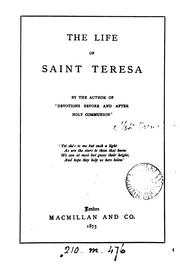 Cover of: The life of saint Teresa, by the author of 'Devotions before and after holy communion'