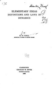 Cover of: Elementary Ideas, Definitions and Laws in Dynamics | Edwin Herbert Hall