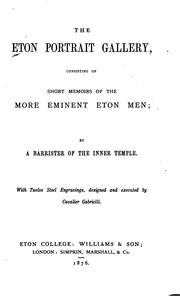 Cover of: The Eton Portrait Gallery: Consisting of Short Memoirs of the More Eminent Eton Men
