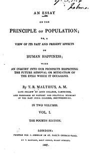 Cover of: An Essay on the Principle of Population, Or, A View of Its Past and Present Effects on Human ... | Thomas Robert Malthus