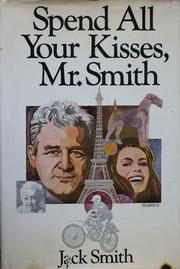 Cover of: Spend all your kisses, Mr. Smith