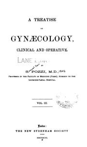 Cover of: A Treatise on gynaecology: v. 3 1893 | Samuel Jean Pozzi