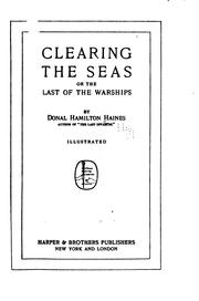 Cover of: Clearing the Seas: Or, The Last of the Warships | Donal Hamilton Haines