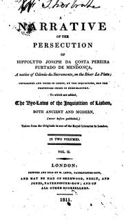 Cover of: A Narrative of the Persecution of Hippolyto Joseph Da Costa Pereira Furtado de Mendonça: A ..