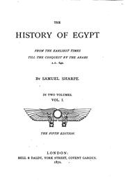 Cover of: The History of Egypt: From the Earliest Times Till the Conquest by the Arabs, A.D. 640 | Samuel Sharpe