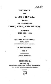 Cover of: Extracts from a journal, written on the coasts of Chili, Peru, and Mexico ... | Basil Hall