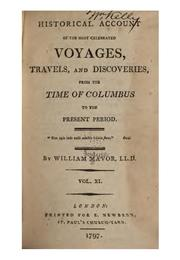 Cover of: Historical account of the most celebrated voyages, travels, and discoveries, from the time of ..