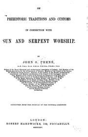Cover of: On Prehistoric Traditions and Customs in Connection with Sun and Serpent Worship ..