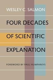 Cover of: Four Decades of Scientific Explanation | Wesley C. Salmon