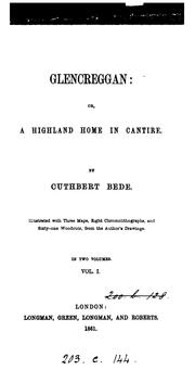 Cover of: Glencreggan; or, A Highland home in Cantire, by Cuthbert Bede