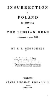 Cover of: Insurrection of Poland in 1830-31: And the Russian Rule Preceding it Since 1815 | S. J. B. Gnorowski