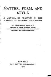 Cover of: Matter, Form and Style: A Manual of Practice in the Writing of English ... | Hardress O