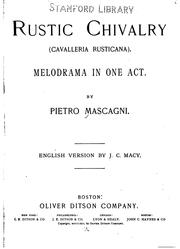 Cover of: Rustic Chivalry: (Cavalleria Rusticana) Melodrama in One Act