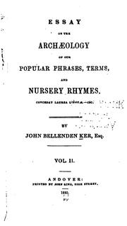Cover of: Essay on the Archaeology of Our Popular Phrases, Terms & Nursery Rhymes | John Bellenden Ker