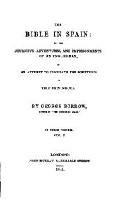 Cover of: The Bible in Spain, Or, The Journeys, Adventures, and Imprisonments of an Englishman, in an ..