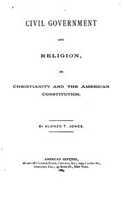 Cover of: Civil Government and Religion: Or Christianity and the American Constitution