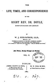 Cover of: The life, times and correspondence of ... dr. Doyle | William John Fitzpatrick