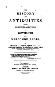 Cover of: The History and Antiquities of the Borough and Town of Weymouth and Melcombe Regis